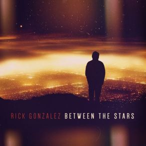 Rick Gonzalez-Between The Stars-hnhh